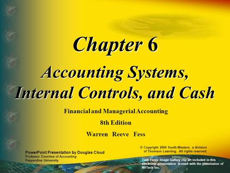Chapter 6 Accounting Systems, Internal Controls, and Cash