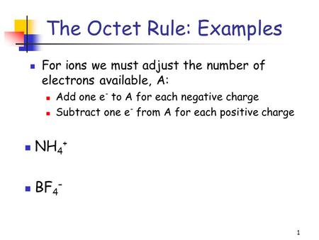 1 For ions we must adjust the number of electrons available, A: Add one e - to A for each negative charge Subtract one e - from A for each positive charge.