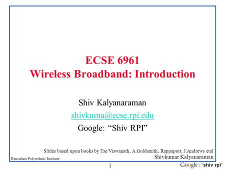 ECSE 6961 <strong>Wireless</strong> Broadband: Introduction
