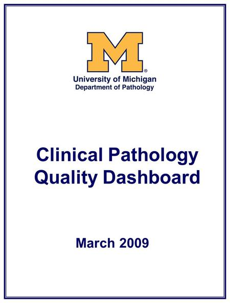 Clinical Pathology Quality Dashboard March 2009. Clinical Pathology Quality Dashboard Inpatient Phlebotomy First AM Blood Draws.