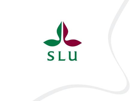 Mission statement SLU develops the understanding and sustainable use of biological natural resources. This is achieved through research, education and.