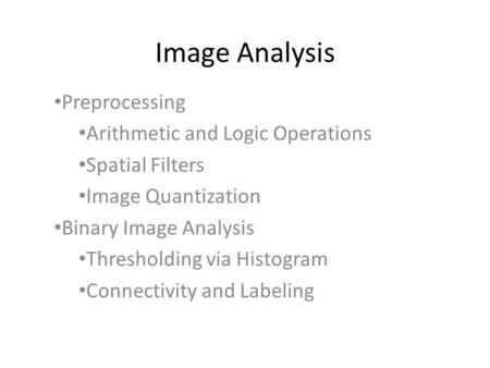 Image Analysis Preprocessing Arithmetic and Logic Operations
