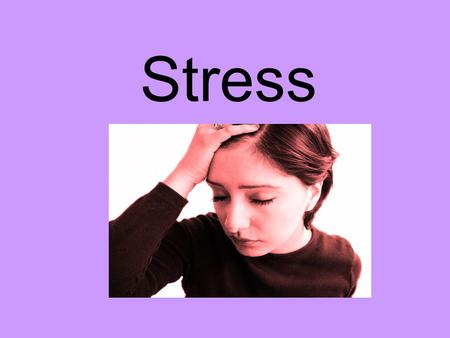Stress. Stress Vocabulary Stress- The body's and mind's reaction to everyday demands or threats. Stressor- Anything that causes the stress response Distress-