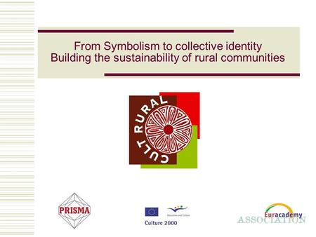 From Symbolism to collective identity Building the sustainability of rural communities.