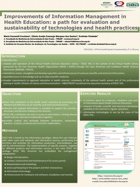 Improvements of Information Management in Health Education: a path for evaluation and sustainability of technologies and health practices HTAi 2011 - HTA.