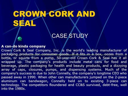 CROWN CORK AND SEAL CASE STUDY A can-do kinda company
