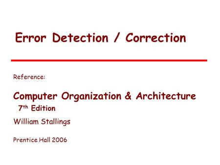 Error Detection / Correction