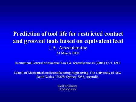 Prediction of tool life for restricted contact and grooved tools based on equivalent feed J.A. Arsecularatne 24 March 2004 International Journal of Machine.