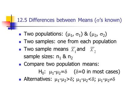 12.5 Differences between Means (s's known)