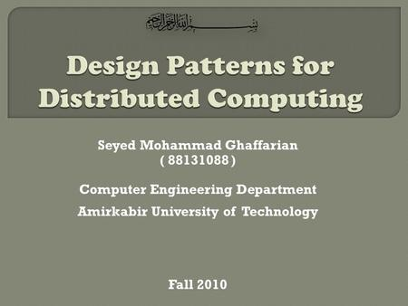 Seyed Mohammad Ghaffarian ( 88131088 ) Computer Engineering Department Amirkabir University of Technology Fall 2010.