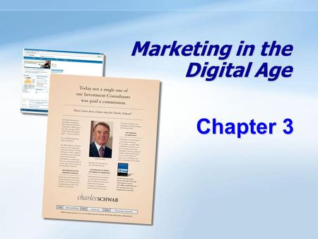 Marketing in the Digital Age Chapter 3. 3 - 1 Objectives Be able to identify the major forces shaping the digital age. Understand how companies have responded.