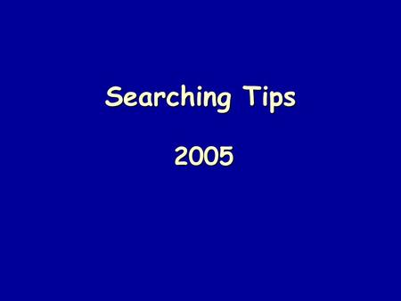 Searching Tips 2005. Research Topic Example Discuss the use of exercise in schools to reduce childhood obesity.