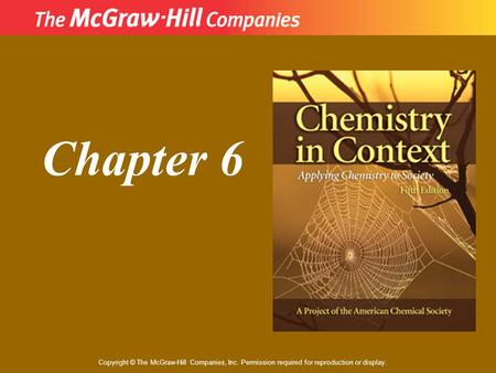 Copyright © The McGraw-Hill Companies, Inc. Permission required for reproduction or display. Chapter 6.