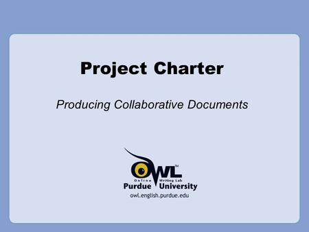 Project Charter Producing Collaborative Documents.