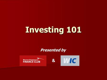 Investing 101 & Presented by. Sponsored by Today's Topics Investment Industry Overview Investment Industry Overview –Types of Investing –Career Paths.