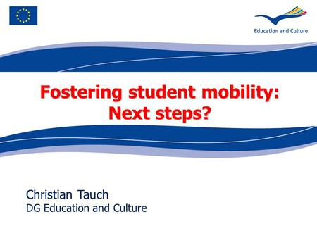 Ecdc.europa.eu Christian Tauch DG Education and Culture Fostering student mobility: Next steps?