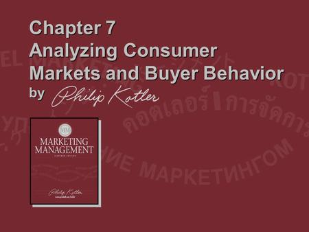 Chapter 7 Analyzing Consumer Markets and Buyer Behavior by.
