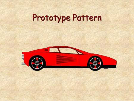 Prototype Pattern Creational Pattern Specify the kinds of objects to create using a prototypical instance, and create new objects by copy this prototype.