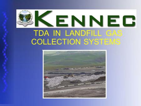 TDA IN LANDFILL GAS COLLECTION SYSTEMS. Why use Tire Derived Aggregate (TDA)? Tire Derived Aggregate (TDA) has properties that civil engineers, public.