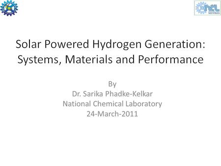 By Dr. Sarika Phadke-Kelkar National Chemical Laboratory 24-March-2011.