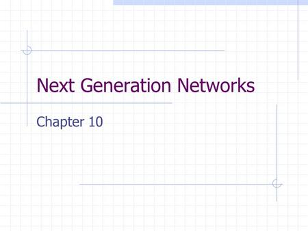 Next Generation Networks Chapter 10. Knowledge Concepts QoS concepts Bandwidth needs for Internet traffic.