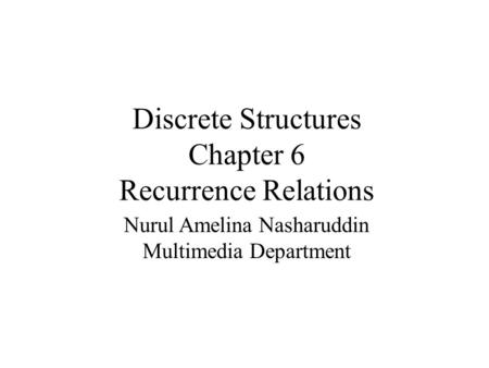 Discrete Structures Chapter 6 Recurrence Relations