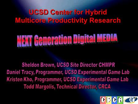 UCSD Center for Hybrid Multicore Productivity Research.