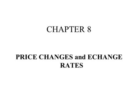 CHAPTER 8 PRICE CHANGES and ECHANGE RATES. Definitions Inflation –An increase in the average price paid for goods and services bringing about a reduction.