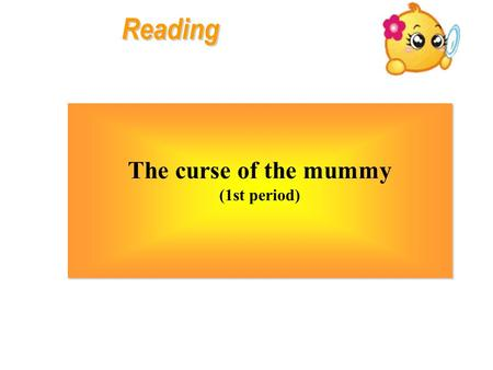 Reading The curse of the mummy (1st period).