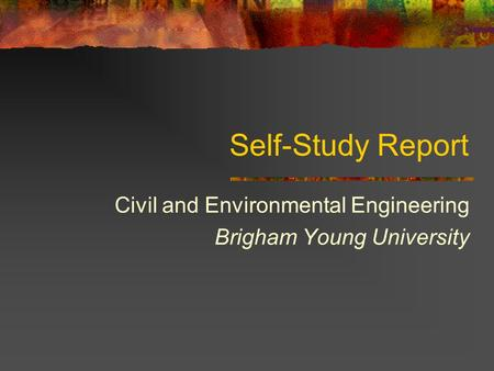 Self-Study Report Civil and Environmental Engineering Brigham Young University.