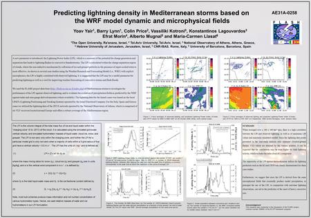 Predicting lightning density in Mediterranean storms based on the WRF model dynamic and microphysical fields Yoav Yair 1, Barry Lynn 1, Colin Price 2,