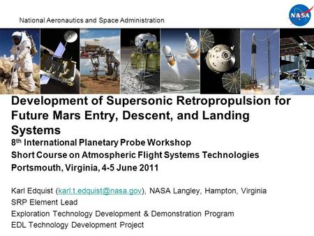 National Aeronautics and Space Administration Development of Supersonic Retropropulsion for Future Mars Entry, Descent, and Landing Systems 8 th International.