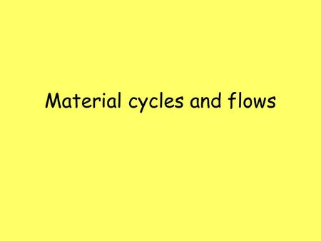 Material cycles and flows. Decomposition.