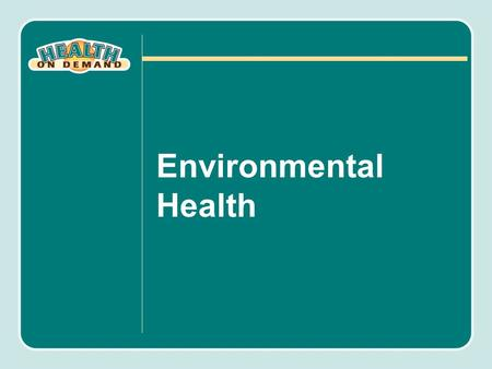 Environmental Health. Objectives Define environmental health. List the various types of ecosystems. Define urban ecosystem. Explain how the agricultural.