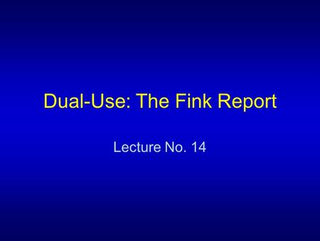 Dual-Use: The Fink Report
