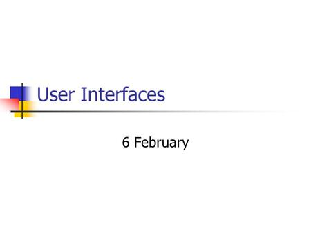 User Interfaces 6 February. IBM Career and Internship Presentation Monday, February 12 th Sitterson 011 6pm Enjoy Pizza! And (Soft)Drinks! And… Learn.