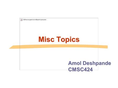 Misc <strong>Topics</strong> Amol Deshpande CMSC424. <strong>Topics</strong> Today  Database system architectures  Client-server  Parallel and Distributed Systems  Object Oriented,