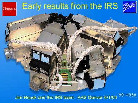 Early results from the IRS Jim Houck and the IRS team - AAS Denver 6/1/04.