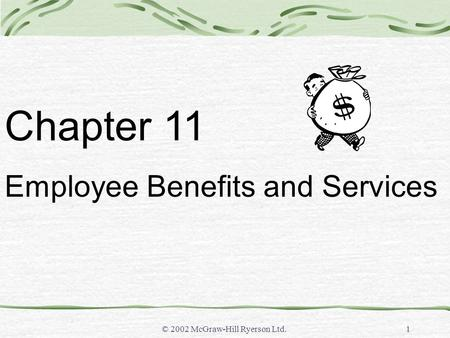 © 2002 McGraw-Hill Ryerson Ltd.1 Chapter 11 Employee Benefits and Services.