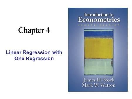 Chapter 4 Linear Regression with One Regression. 2 Linear Regression with One Regressor (SW Chapter 4)  Linear regression allows us to estimate, and.