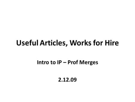 Useful Articles, Works for Hire