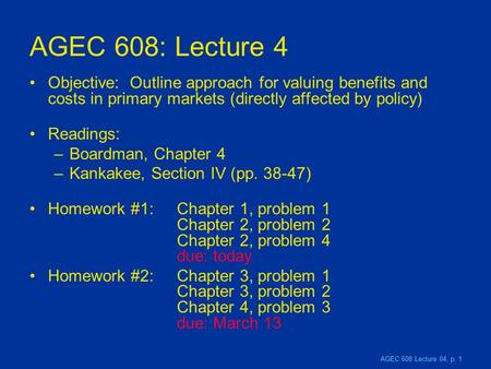 AGEC 608 Lecture 04, p. 1 AGEC 608: Lecture 4 Objective: Outline approach for valuing benefits and costs in primary markets (directly affected by policy)