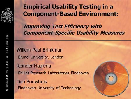Empirical Usability Testing in a Component-Based Environment: Improving Test Efficiency with Component-Specific Usability Measures Willem-Paul Brinkman.