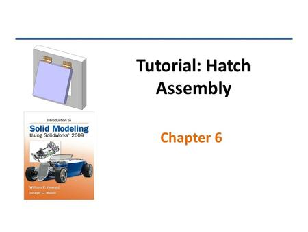 Tutorial: Hatch Assembly