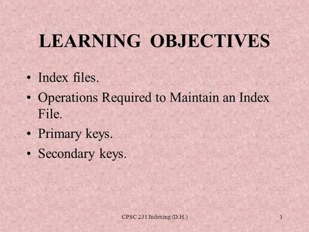 LEARNING OBJECTIVES Index files.
