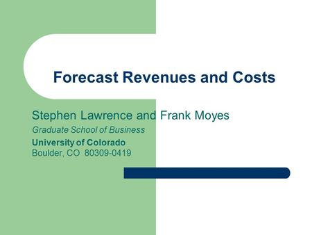 Forecast Revenues and Costs