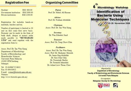 Malaysian Society for Microbiology Registration Fee Student: RM 800.00 Government institution: RM 1000.00 Private institution: RM 1200.00 Registration.