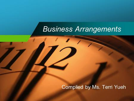 Business Arrangements Complied by Ms. Terri Yueh.