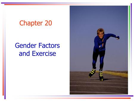 Chapter 20 Gender Factors and Exercise. Key Concepts.