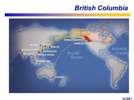 SLIDE 1 British Columbia. SLIDE 2 Economy SLIDE 3 Real GDP annual per cent change BC growth outperforms Canada and the US Forecast Sources: Statistics.